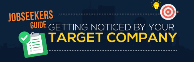 Jobseekers Guide to Getting Noticed by Your Target Company (Infographic)