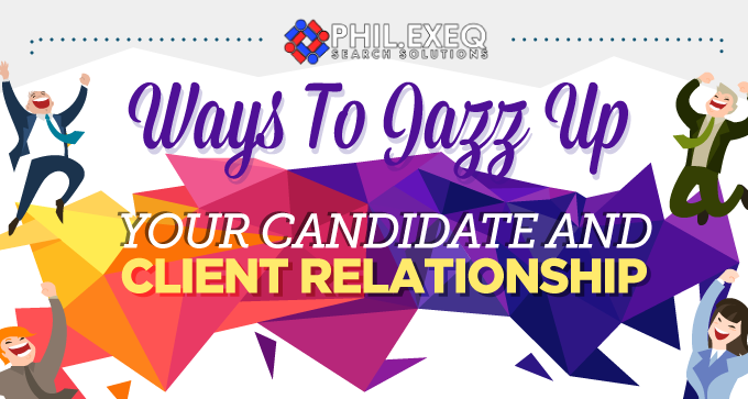 Ways to Jazz Up Your Candidate and Client Relationship (Infographic)