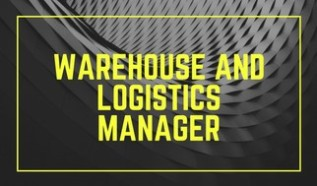 Warehouse and Logistics Manager