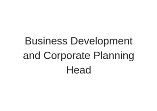 Business Development and Corporate PlanningHead